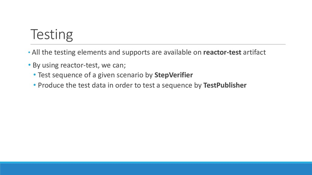 Testing • All the testing elements and supports...
