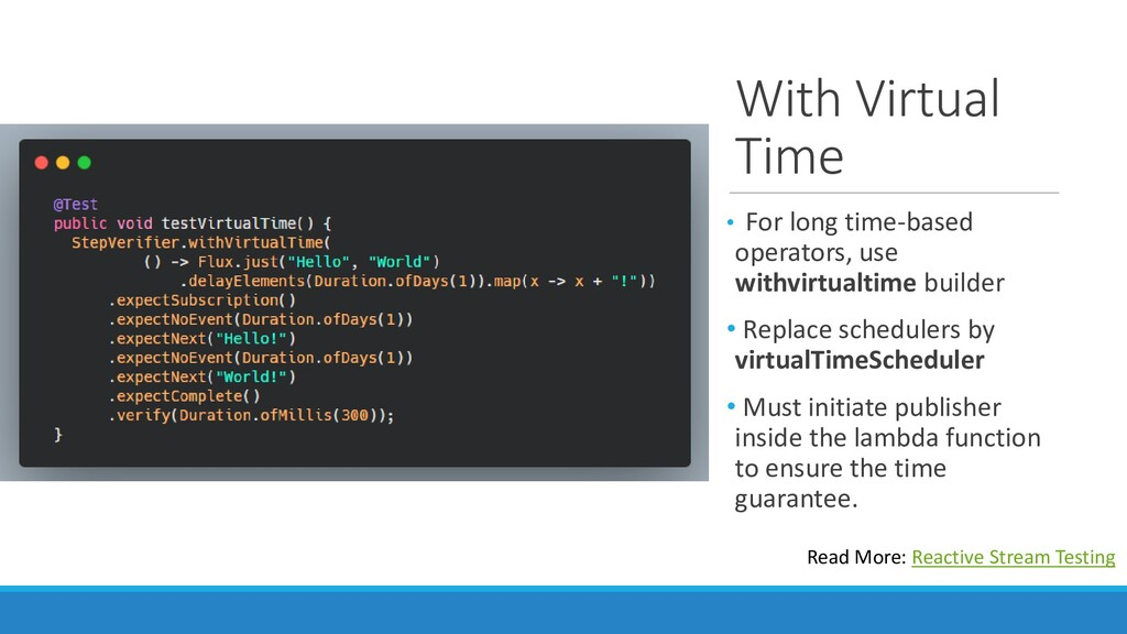 With Virtual Time • For long time-based operato...
