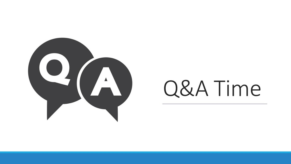 Q&A Time