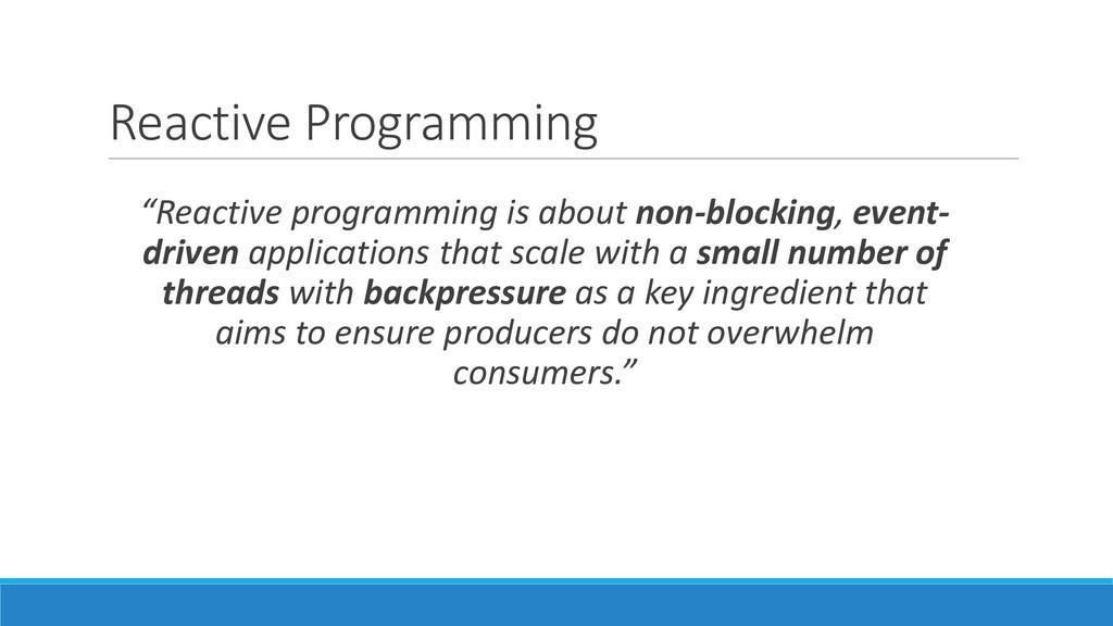 "Reactive Programming ""Reactive programming is a..."