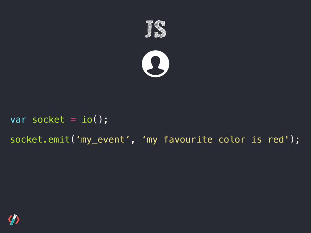 JS socket.emit('my_event', 'my favourite color ...