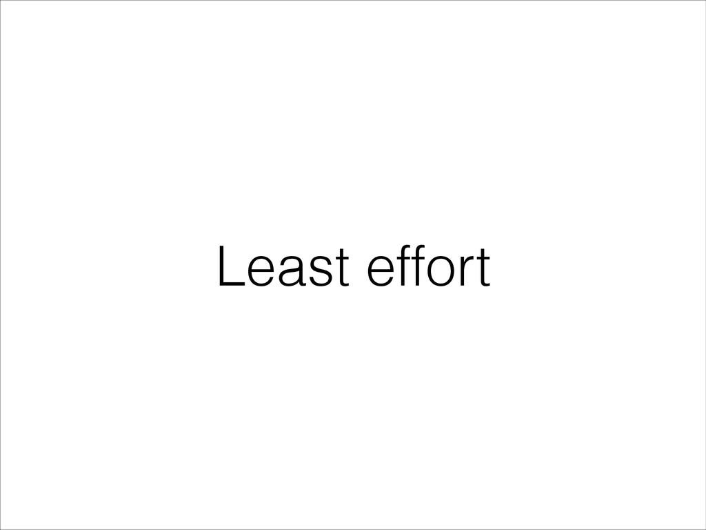 Least effort