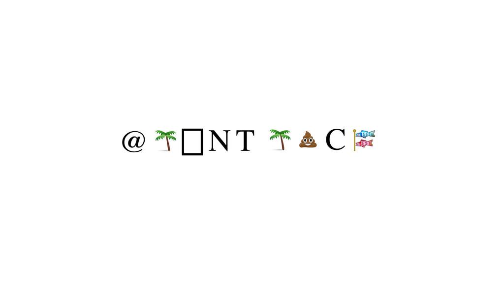N C   T   @