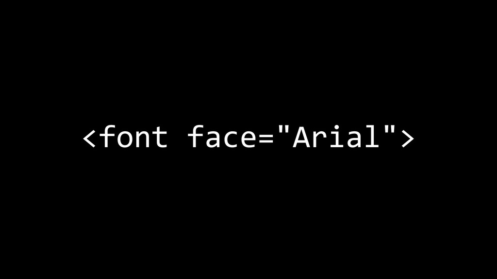 """<font face=""""Arial"""">"""