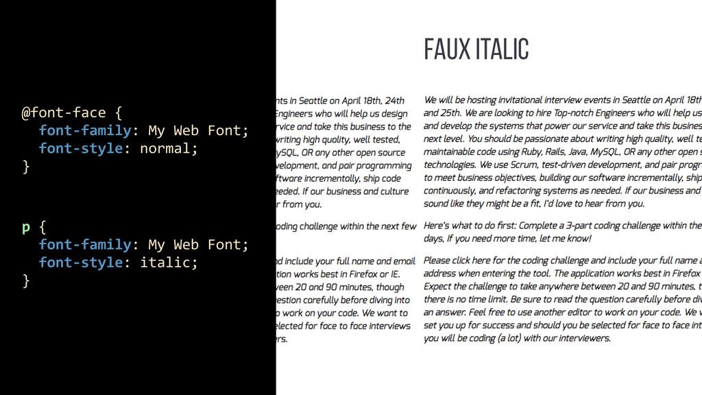 FAUX ITALIC p {    font-‐family:...