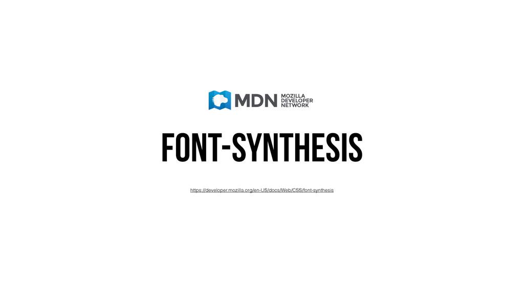 FONT-SYNTHESIS https://developer.mozilla.org/en...