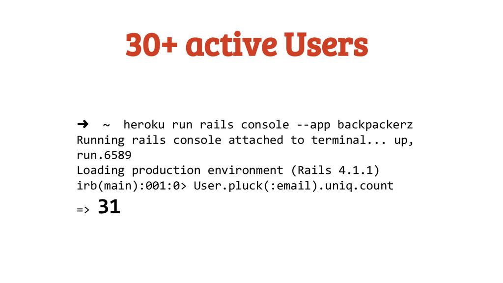 30+ active Users ➜ ~ heroku run rails console -...