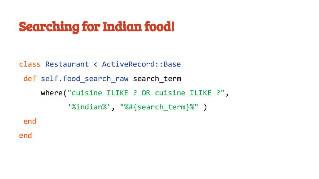 Searching for Indian food! class Restaurant < A...