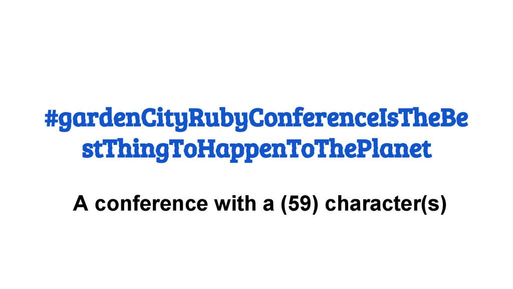 #gardenCityRubyConferenceIsTheBe stThingToHappe...