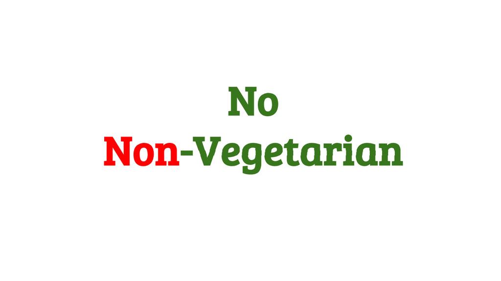 No Non-Vegetarian