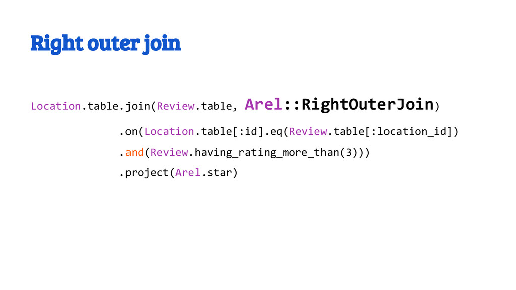 Right outer join Location.table.join(Review.tab...