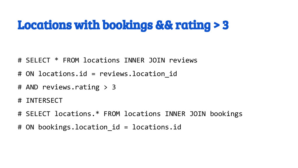 Locations with bookings && rating > 3 # SELECT ...