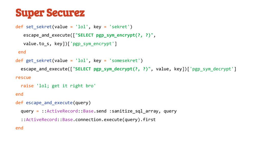 Super Securez def set_sekret(value = 'lol', key...