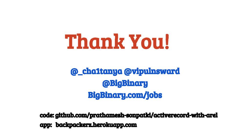Thank You! @_cha1tanya @vipulnsward @BigBinary ...