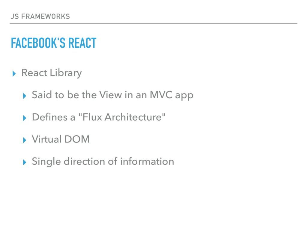 JS FRAMEWORKS FACEBOOK'S REACT ▸ React Library ...
