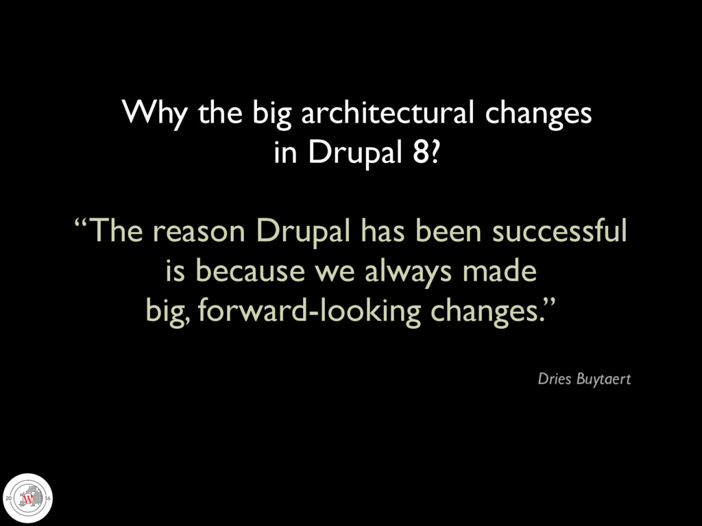 """""""The reason Drupal has been successful is becau..."""