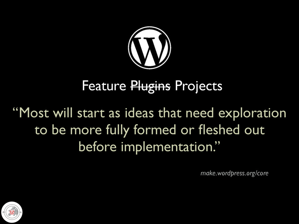 """Feature Plugins Projects """"Most will start as id..."""