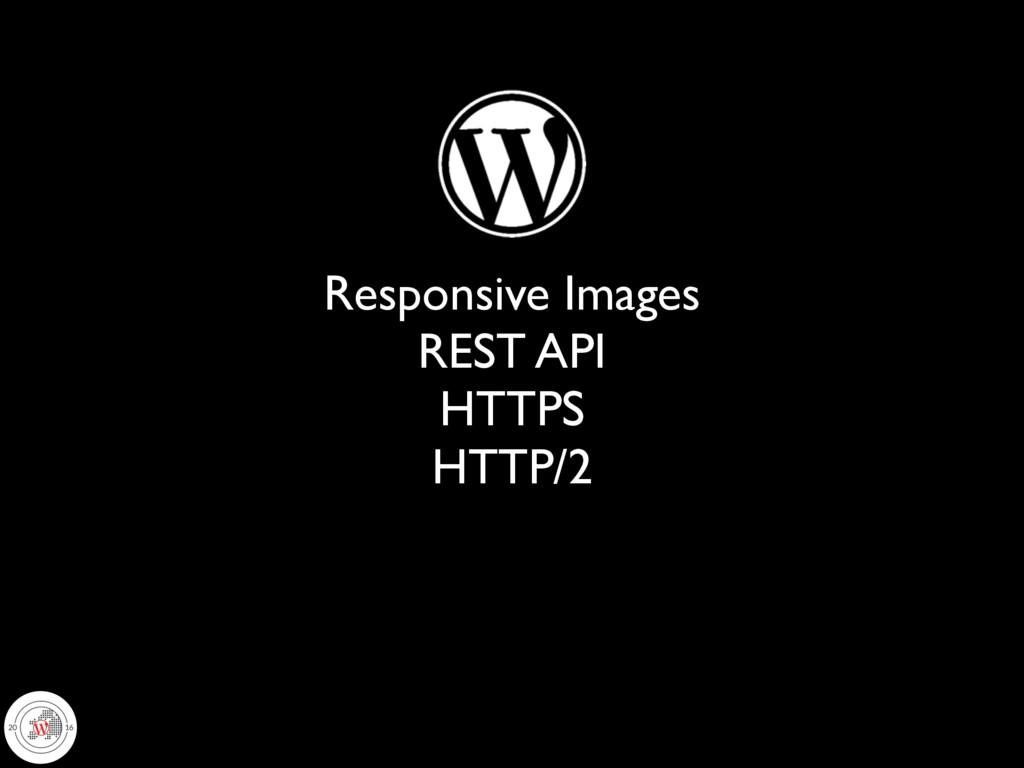 Responsive Images REST API HTTPS HTTP/2
