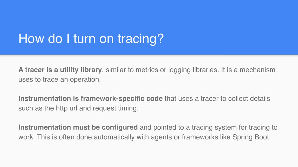 How do I turn on tracing? A tracer is a utility...