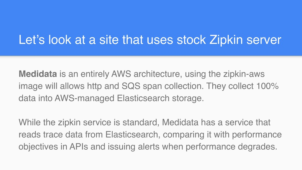 Let's look at a site that uses stock Zipkin ser...