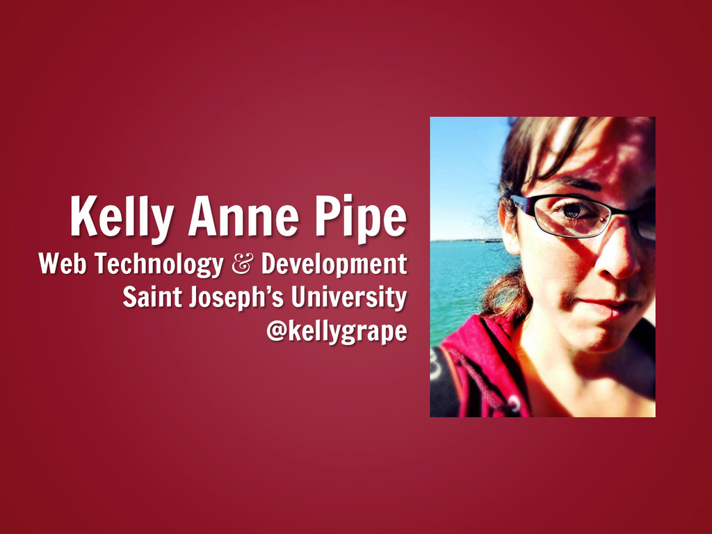 Kelly Anne Pipe Web Technology & Development Sa...