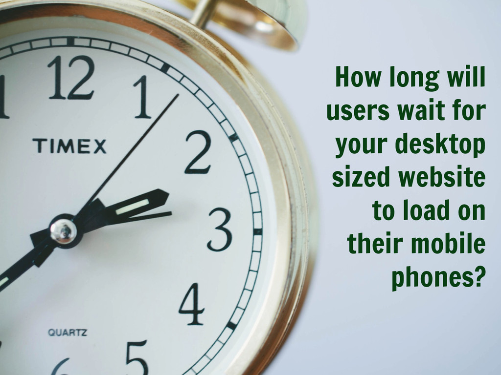 How long will users wait for your desktop sized...