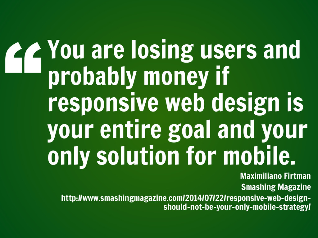 You are losing users and probably money if resp...