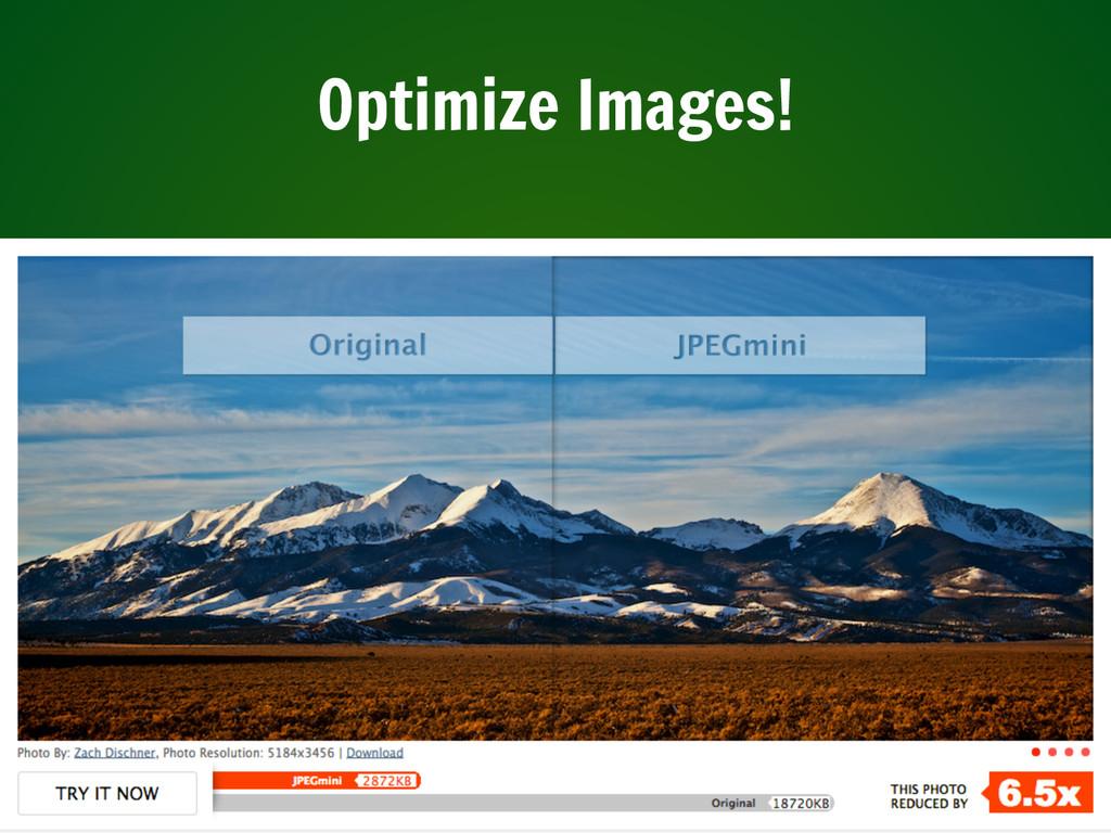 Optimize Images!