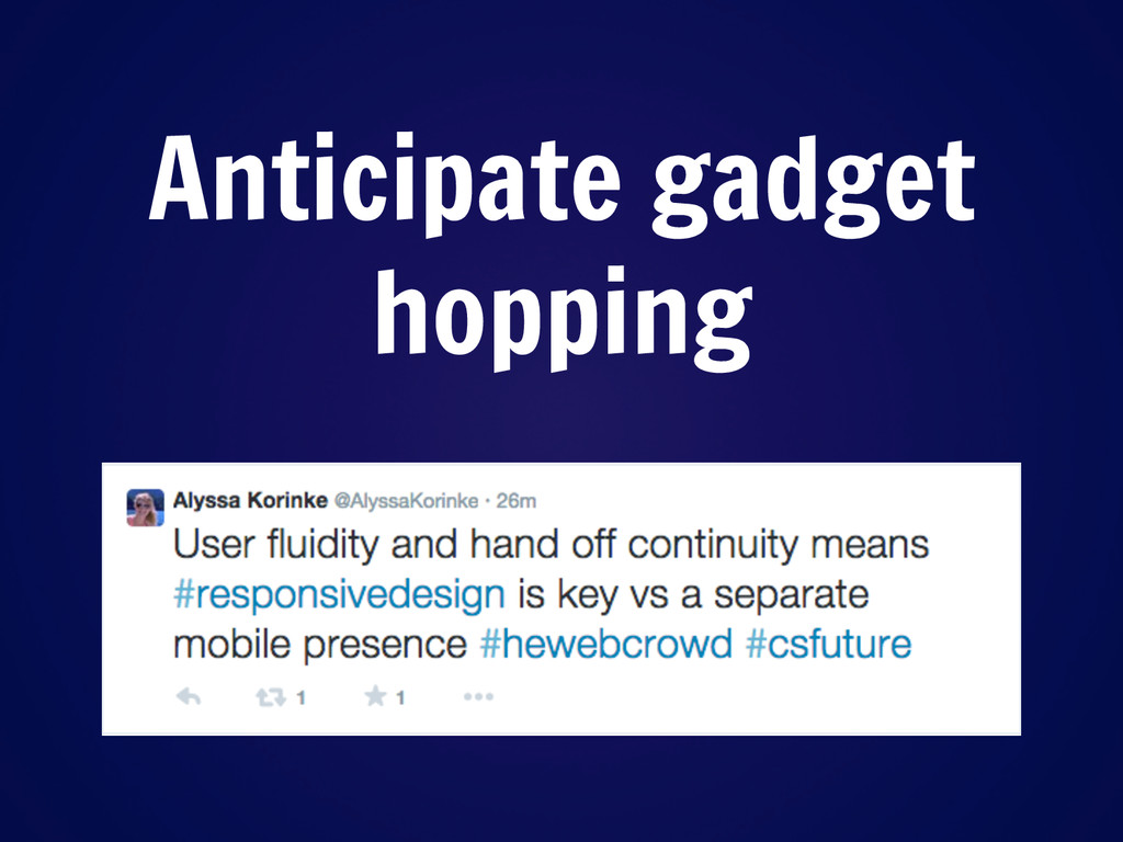 Anticipate gadget hopping