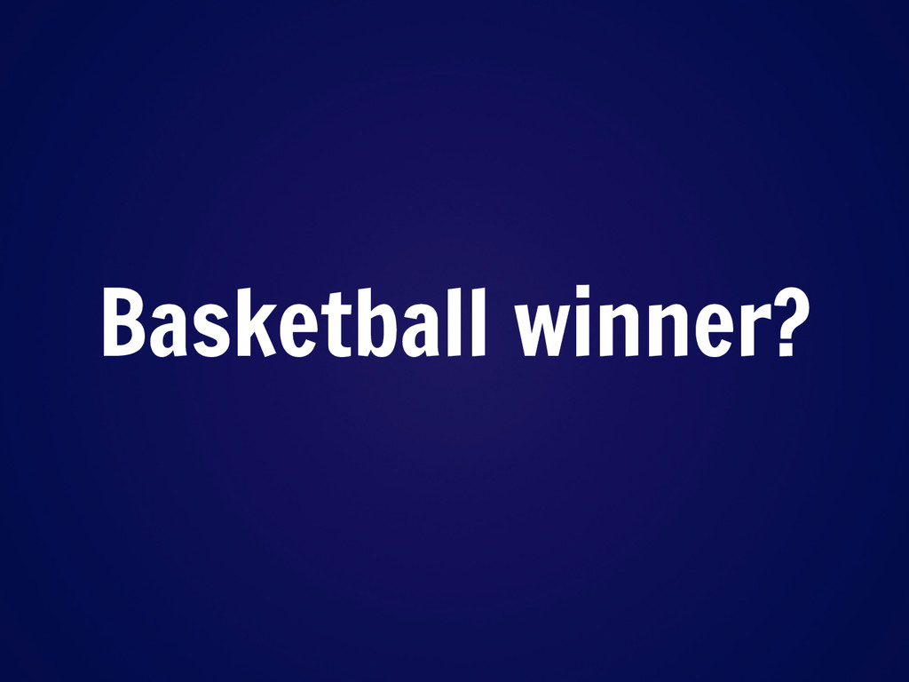Basketball winner?