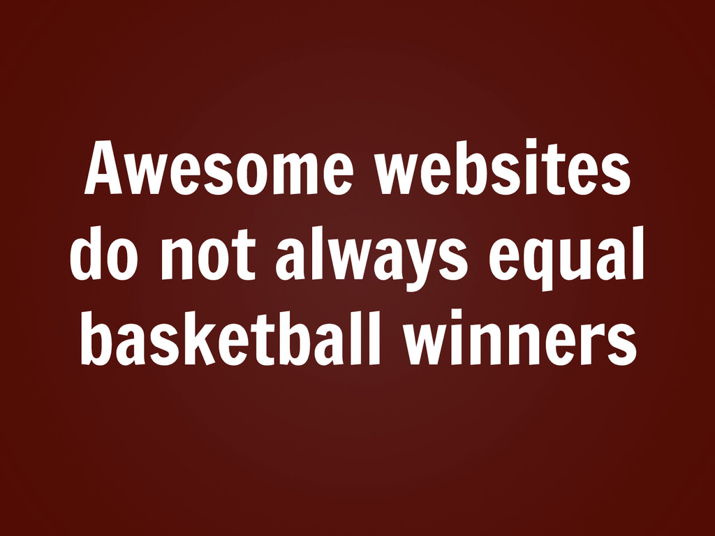Awesome websites do not always equal basketball...