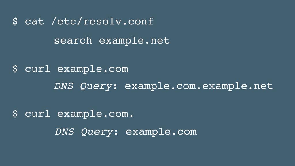 $ cat /etc/resolv.conf $ curl example.com DNS Q...