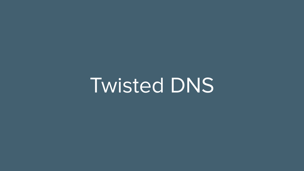 Twisted DNS