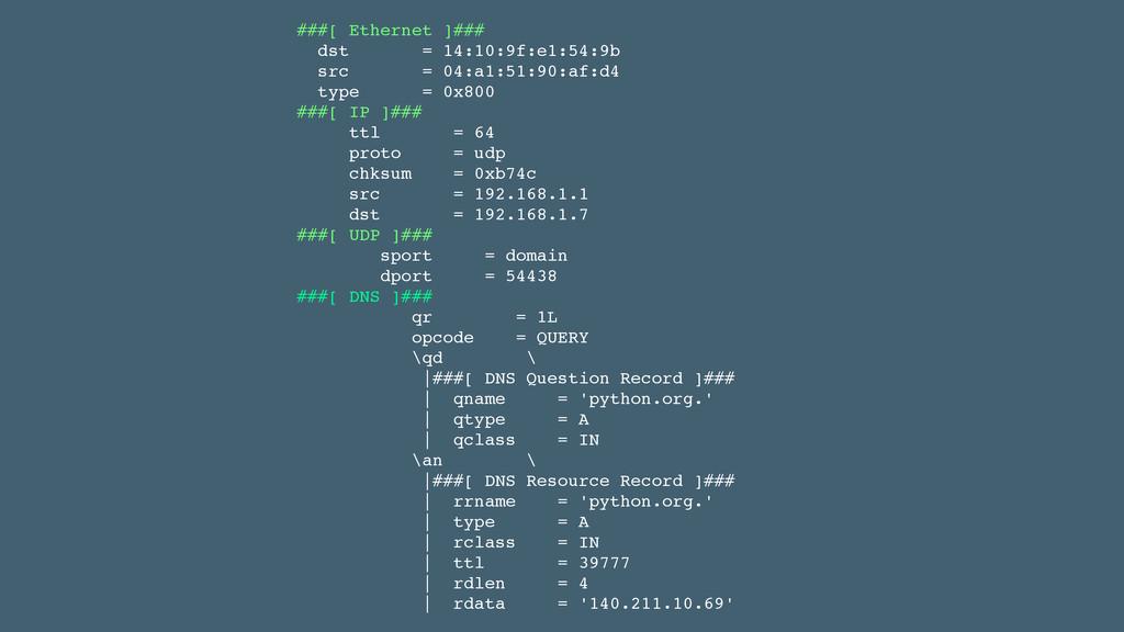 ###[ Ethernet ]###! dst = 14:10:9f:e1:54:9b! sr...
