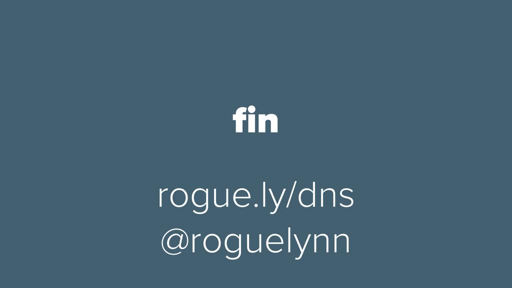 rogue.ly/dns @roguelynn fin