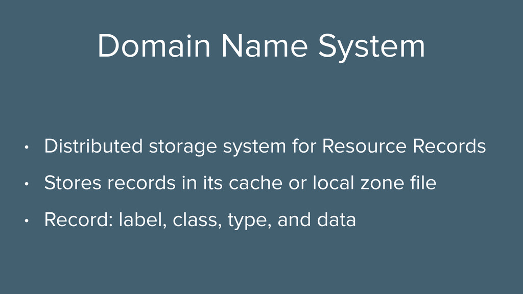 Domain Name System • Distributed storage system...