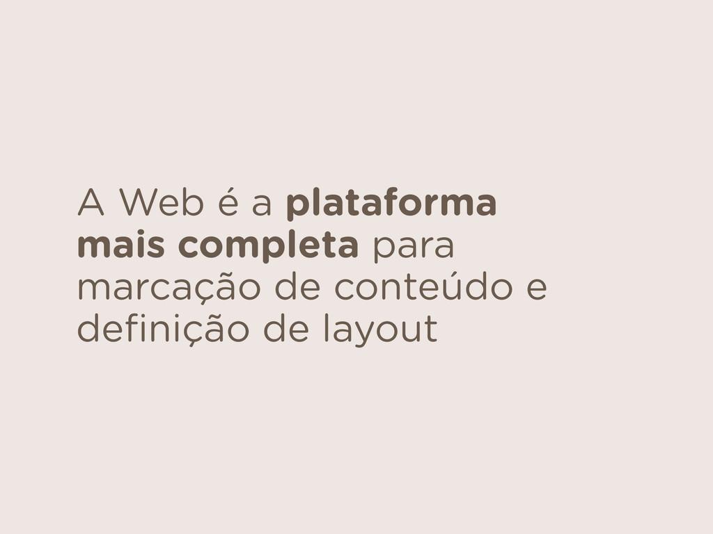 A Web é a plataforma mais completa para marcaçã...