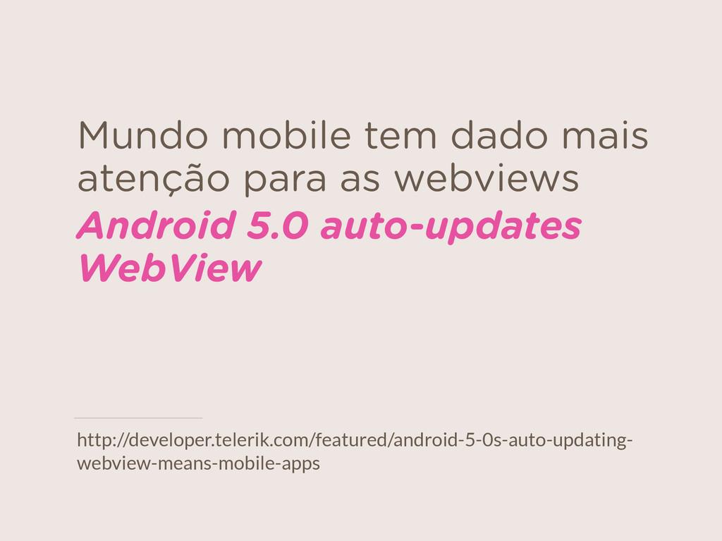 Mundo mobile tem dado mais atenção para as webv...