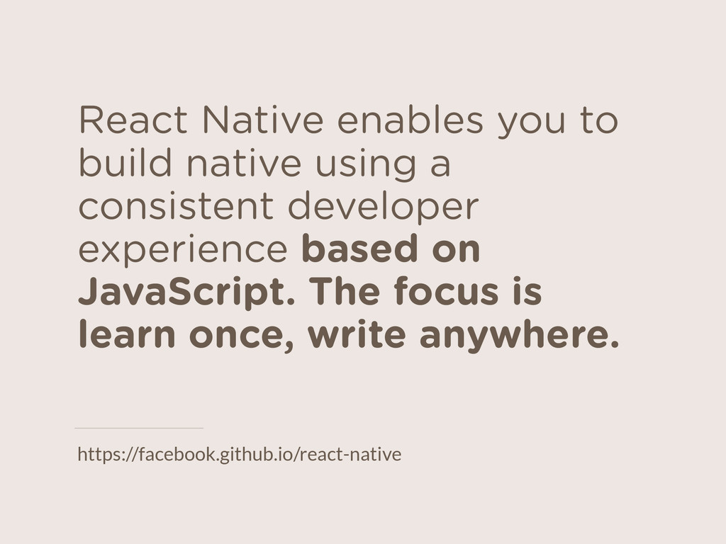 React Native enables you to build native using ...