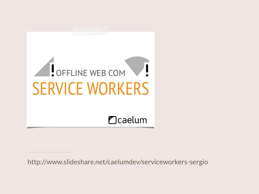 http://www.slideshare.net/caelumdev/servicework...