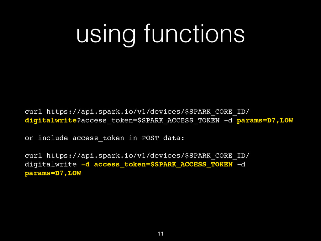 using functions curl https://api.spark.io/v1/de...