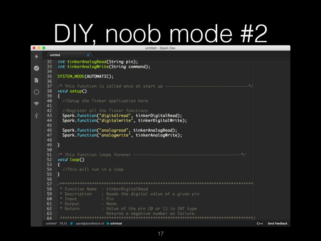 DIY, noob mode #2 17
