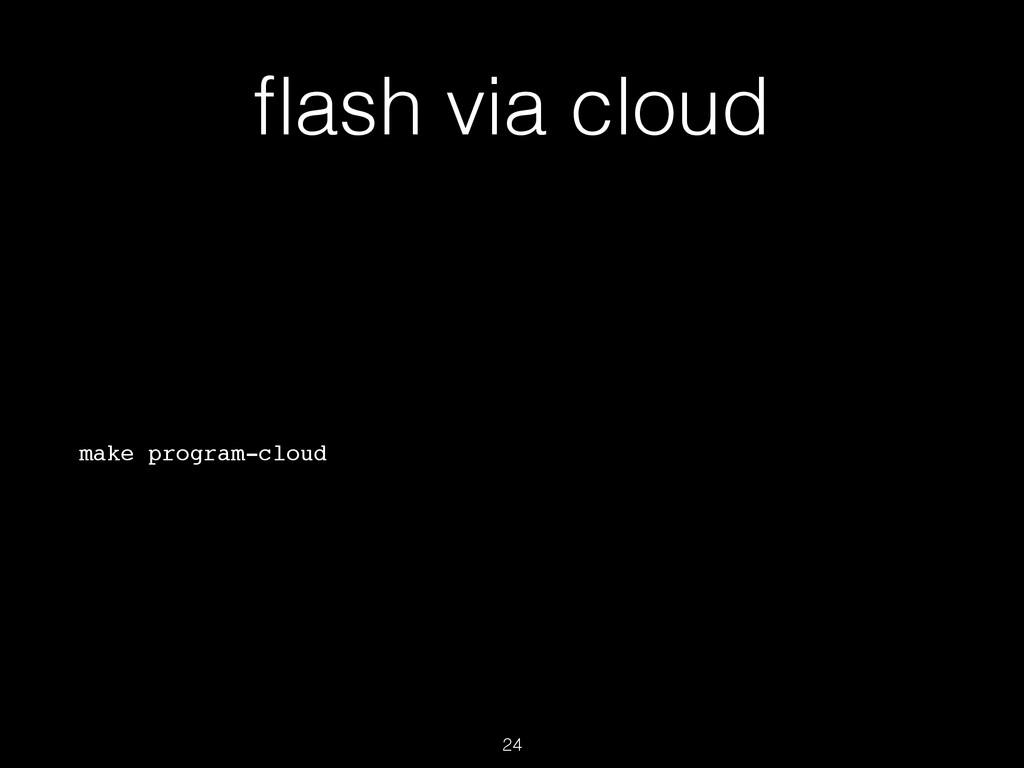 flash via cloud make program-cloud 24