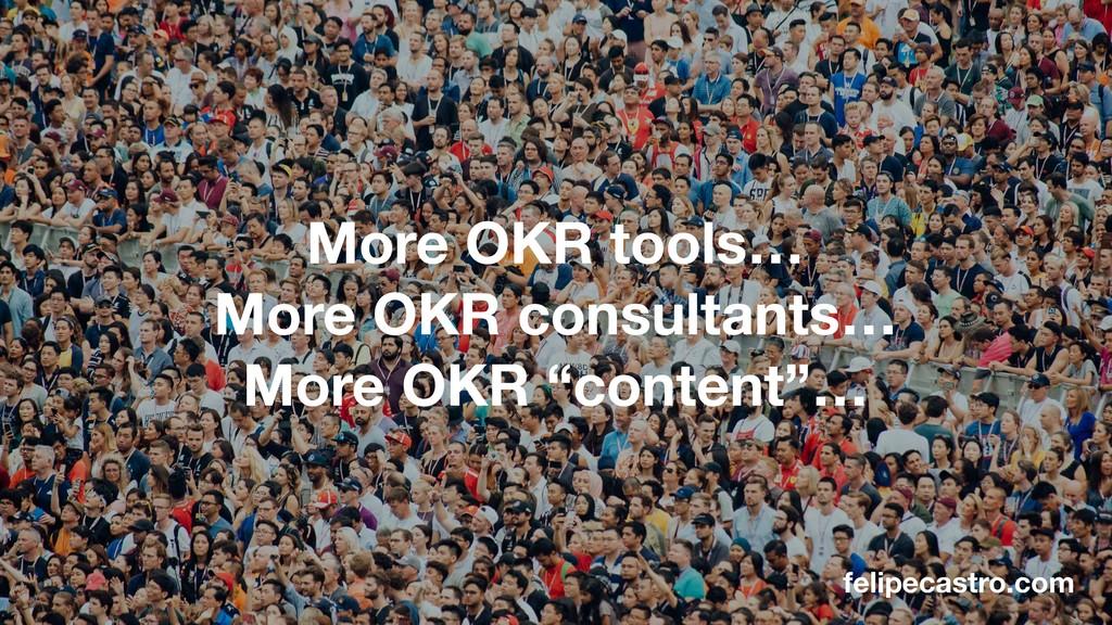 felipecastro.com More OKR tools… More OKR consu...