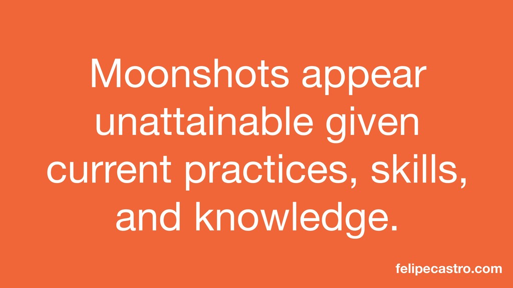 Moonshots appear unattainable given current pra...