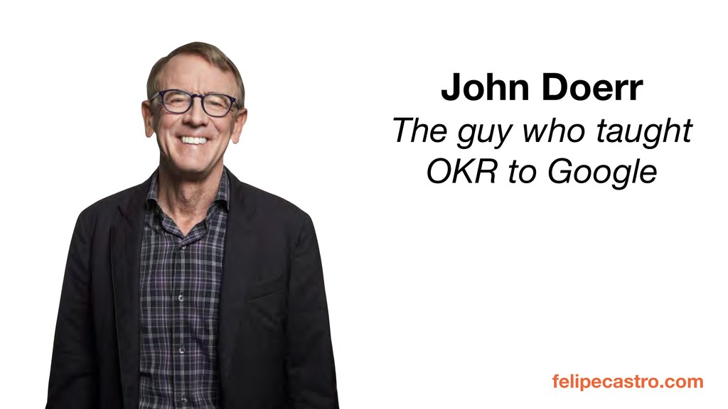 felipecastro.com John Doerr The guy who taught ...