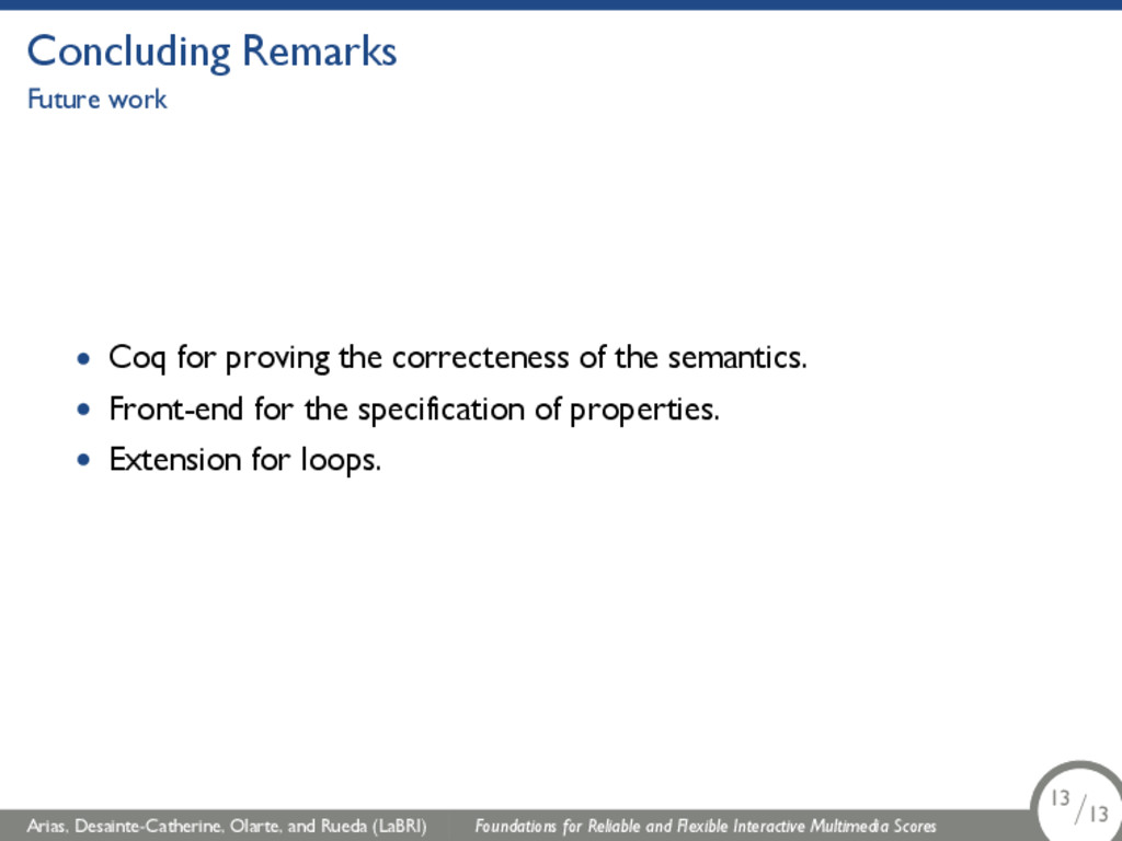 Concluding Remarks Future work • Coq for provin...