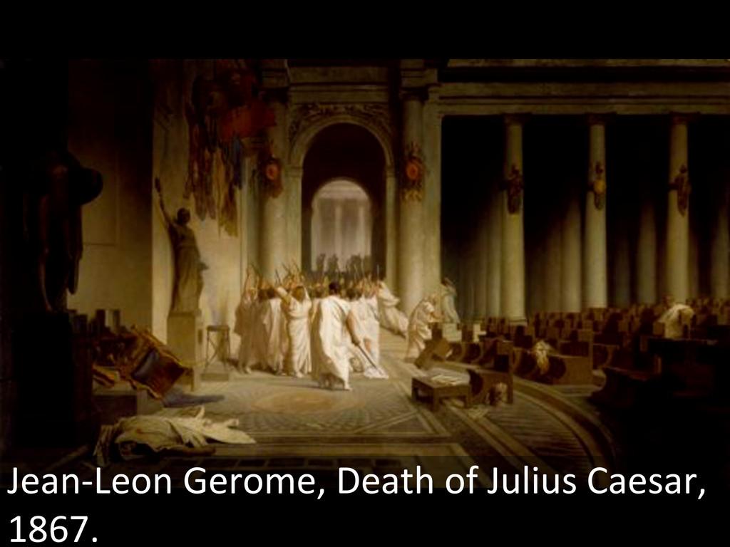 Jean-Léon Gérôme. The Death of Caesar. 1859-67....
