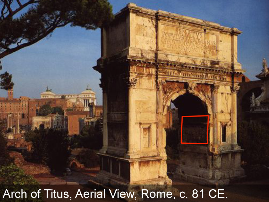 Arch of Titus, Aerial View, Rome, c. 81 CE.