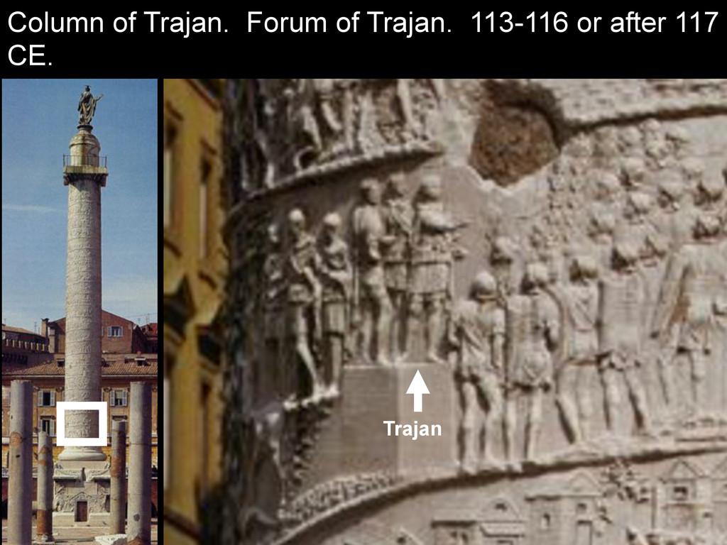 Trajan Column of Trajan. Forum of Trajan. 113-1...